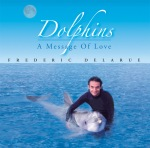 Dolphins... A Message of Love CD